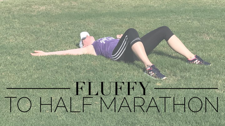 Fluffy to Half-Marathon